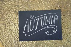"""""""Autumn,"""" a 5x7 print of my original hand-lettered design. Thanksgiving is coming, and this is a great addition to your fall decor! Autumn"""