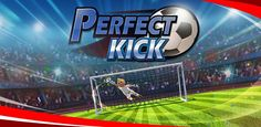 Perfect Kick Mod Apk 1.5.5 (Unlimited Money) Free Download