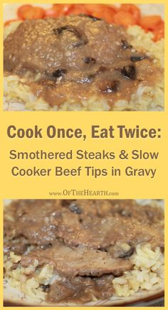 Enjoy the two classic comfort dishes of Smothered Steaks and Slow Cooker Beef Tips in Gravy in an easy-to-prepare format. Costs $2.42 per serving.