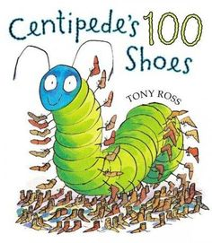 Buy Centipede's 100 Shoes by Tony Ross at Mighty Ape NZ. A counting story from the effervescent Tony Ross, now available in paperback. When a centipede trips over, and hurts his foot, the only thing for him . Math Literature, Math Books, Kid Books, Preschool Books, Preschool Ideas, Library Books, 100s Day, Tony Ross, 100 Day Celebration