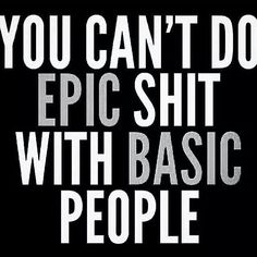 Surround yourself with like minded people, no negative people..only those who truly want to see you succeed!