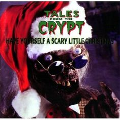 Have yourself a scary little Christmas with the Tales from the Crypt Christmas album! Scary Christmas Movies, Christmas Albums, Christmas Music, Little Christmas, Dark Christmas, Xmas, Halloween Christmas, Tales From The Crypt, Winter Wonderland Christmas