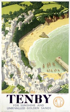 Poster produced in 1946 by Great Western Railway GWR to promote rail travel to Tenby in Pembrokeshire Wales Tenby actually paid 75 towards the cost British Travel, British Seaside, Posters Uk, Railway Posters, Train Posters, National Railway Museum, Retro Poster, Into The West, Vintage Travel Posters