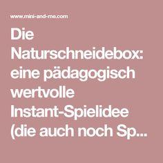 Die Naturschneidebox: eine pädagogisch wertvolle Instant-Spielidee (die auch noch Spaß macht) • MINI AND ME