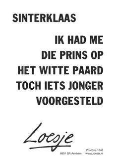 Sinterklaas Ik had me die prins op het witte paard toch iets jonger voorgesteld #loesje