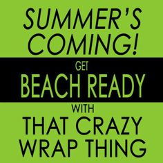 The time is now to get your sexy back! Summer is right around the corner...who is ready to try that crazy wrap thing?