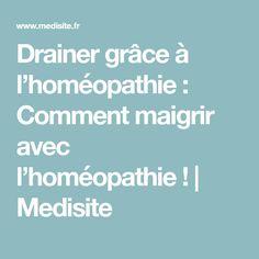 Drainer grâce à l'homéopathie : Comment maigrir avec l'homéopathie! | Medisite