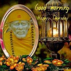 Gud Morning Wishes, Good Morning Happy Thursday, Good Morning Msg, Morning Messages, Sathya Sai Baba, Good Day, Sai Ram, Dil Se, Om