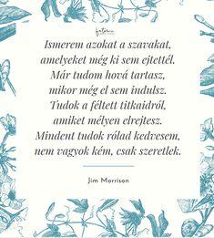 Esküvői idézetek Jim Morrison Jim Morrison, Poetry, Bullet Journal, Quotes, Wedding Things, Life, Weddings, Creative, Quotations