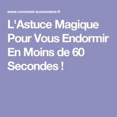 L'Astuce Magique Pour Vous Endormir En Moins de 60 Secondes !