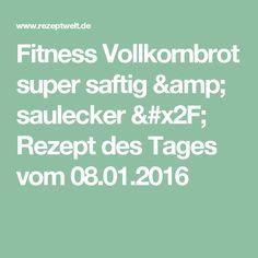 Fitness Vollkornbrot super saftig & saulecker / Rezept des Tages vom 08.01.2016