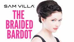 Updo How-To: The Braided Bardot Step By Step | Sam Villa