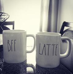 Perfect combination! Rae Dunn mugs BFF and latte.