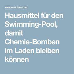 Hausmittel für den Swimming-Pool, damit Chemie-Bomben im Laden bleiben können Chemistry, Home Remedies, Tips And Tricks, Garden