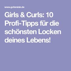Girls & Curls: 10 Profi-Tipps für die schönsten Locken deines Lebens!