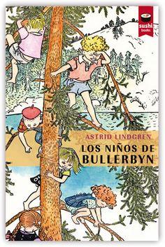"""""""Los niños de Bullerbyn"""" de Astrid Lindgren. Lisa, Britta, Anna, Lasse, Bosse y Ole viven en Bullerbyn, una aldea tan pequeña que no tiene sitio para el aburrimiento. Allí construyen cabañas, van de pesca, duermen en el pajar y hacen carreras en trineo.   DE 9 A 11 AÑOS. Signatura: V SUS int"""