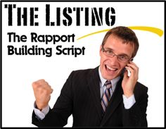 I've used my rapport building script in two ways. Either as a questionnaire in a pre-listing appointment or over the phone before my listing appointment.