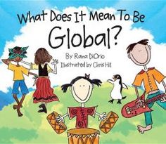 This is a book that can be shared with younger elementary grades to help raise awareness of what we can do to be global citizens.