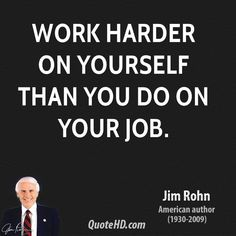 Jim Rohn Quotes - Work harder on yourself than you do on your job. Citations Jim Rohn, Self Development, Personal Development, Favorite Quotes, Best Quotes, Jim Rohn Quotes, Bachelorette Party Planning, Think And Grow Rich, Author Quotes
