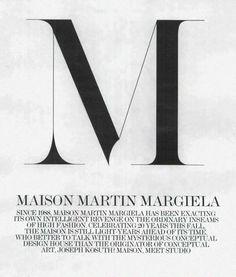 "Maison Martin MargielaInterview Magazine, September 2008 ""Martin Margiela decided not to appear in the public eye. He wants the light not t..."