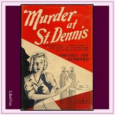 Murder at St. Dennis by Margaret Ann Hubbardhttps://librivox.org/murder-at-st-dennis-by-margaret-ann-hubbard/