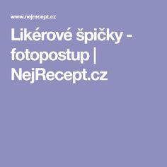 Likérové špičky - fotopostup | NejRecept.cz