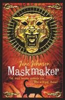Maskmaker by Jane Johnson - Jamie's life changes when he tries on the tiger mask he makes in an art class and feels exactly what it's like to be the tiger.  This marks him out as the boy chosen to travel the world in an attempt to solve three mysteries. Jamie must use his wits and courage if he's to get home alive from this adventure and overcome his own problems. And he needs all his skill at telling jokes to help him!