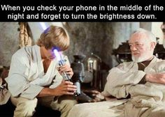 When you forget to turn brightness on low starwars