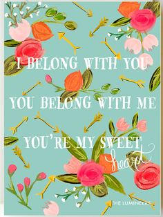 I belong with you, you belong with me You're my sweetheart <3