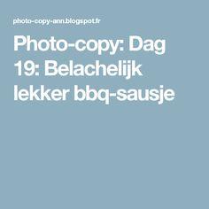 Photo-copy: Dag 19: Belachelijk lekker bbq-sausje