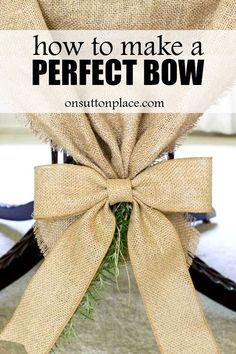 How To Make A Perfect Bow | Easy DIY tutorial with pictures on how to make a perfect bow every time with no sewing! | Burlap bow | Wreath bow.