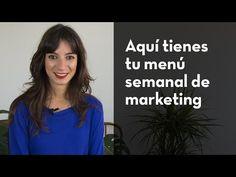 Aquí tienes tu menú semanal de marketing | Laura Ribas