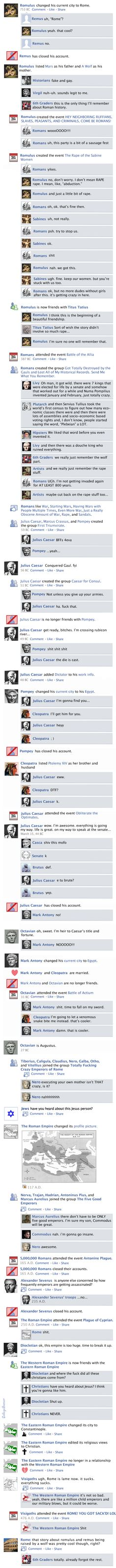 Facebook History of the World. Kind of hilarious....OMG THIS IS THIS SHIT GUYS!!! History Major, Women In History, World History, Ancient History, Ancient Rome, History Jokes, Funny History, History Facts, Teaching History