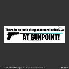 Moral Relativist Bumper Sticker