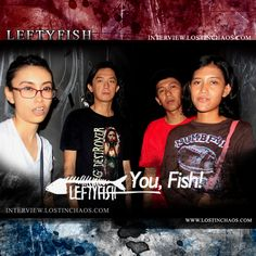LEFTYFISH (Jogjakarta, Indonesia) Interview, read here : http://www.interview.lostinchaos.com/2016/04/leftyfish-interview-jogjakarta-indonesia.html