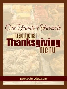 Our Family Favorite Traditional Thanksgiving Menu is filled with recipes to make your holiday menu planning list easy from PeaceOfMyDay.com. #thanksgiving #menu #thanksgivingrecipes