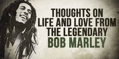 Thoughts on Life and Love from the Legendary Bob Marley