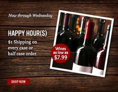 Happy Hour(s) $1 Shipping on every case or half case.