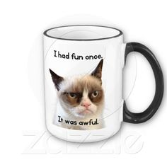 Got a case of the Mondays? Grumpy Cat is here to cheer you up.    Zazzle's  December Daily Deals continue (use code: FBPROMOTIONS). 40% OFF shirts & mugs+15% OFF everything else.    Check out more funny mugs here: http://j.mp/WFpwpG.    Original Grumpy Cat -I had fun once. It was awful. Coffee Mug
