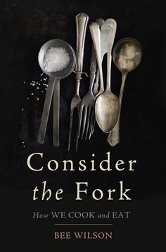 "Read ""Consider the Fork A History of How We Cook and Eat"" by Bee Wilson available from Rakuten Kobo. Award-winning food writer Bee Wilson's secret history of kitchens, showing how new technologies - from the fork to the m. Book Club Books, Good Books, Books To Read, Idea Books, Book Nerd, Human Digestive System, Book Expo, History Books, Art History"