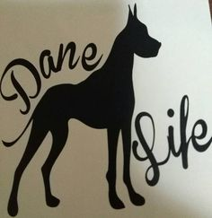 Check out this item in my Etsy shop https://www.etsy.com/listing/525858389/dane-life-decal-great-dane-decal-dog