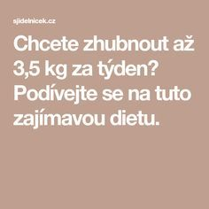 kg za týden s velmi přísnou dietou Health And Beauty, Natural Remedies, Detox, Food And Drink, Lose Weight, Health Fitness, Medical, Herbs, Healthy Recipes