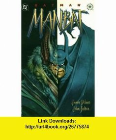 Batman Man Bat (Batman (DC Comics Paperback)) (9781563893209) Jamie Delano, Elle Deville, John Bolton , ISBN-10: 1563893207  , ISBN-13: 978-1563893209 ,  , tutorials , pdf , ebook , torrent , downloads , rapidshare , filesonic , hotfile , megaupload , fileserve