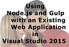Node.js and Gulp with existing VS2015 Web app