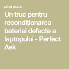 Un truc pentru recondiționarea bateriei defecte a laptopului - Perfect Ask Calculator, Laptop, Math Equations, Home, Laptops