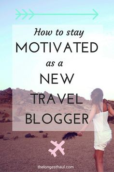 Tips and advice on how to keep the motivation when you're a new travel blogger. Get More Followers, Slow Travel, Long Haul, How To Stay Motivated, 5 Ways, Digital Marketing, Advice, Social Media, Adventure