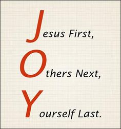 Jesus First, Others Next, Yourself not last.instead w/ others(even Jesus took care of His needs). Bible Verses Quotes, Bible Scriptures, Faith Quotes, Me Quotes, Funny Quotes, Jesus Quotes, Quotes About God, Quotes About Strength, Sister Quotes