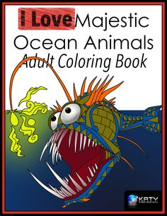 Adult Coloring Book I LOVE Majestic Ocean Animals Books Volume 1 Katy Internet Marketing LLC 9781517267513 Amazon