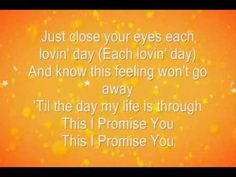 This I Promise You by N'Sync (Lyrics) THIS SHOULD BE A VOW ALL LOVE/LIFE MATES SHOULD MAKE AND REPEAT OFTEN! :) <3 LOVER'S ALL SHOULD! <3
