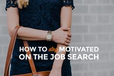 7 must-know tips for staying motivated and keeping your job search from becoming a total drain.